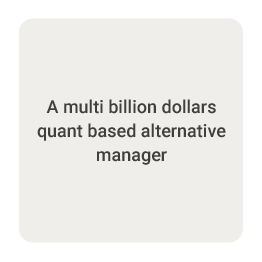 A multi billion dollars quant based alternative manager